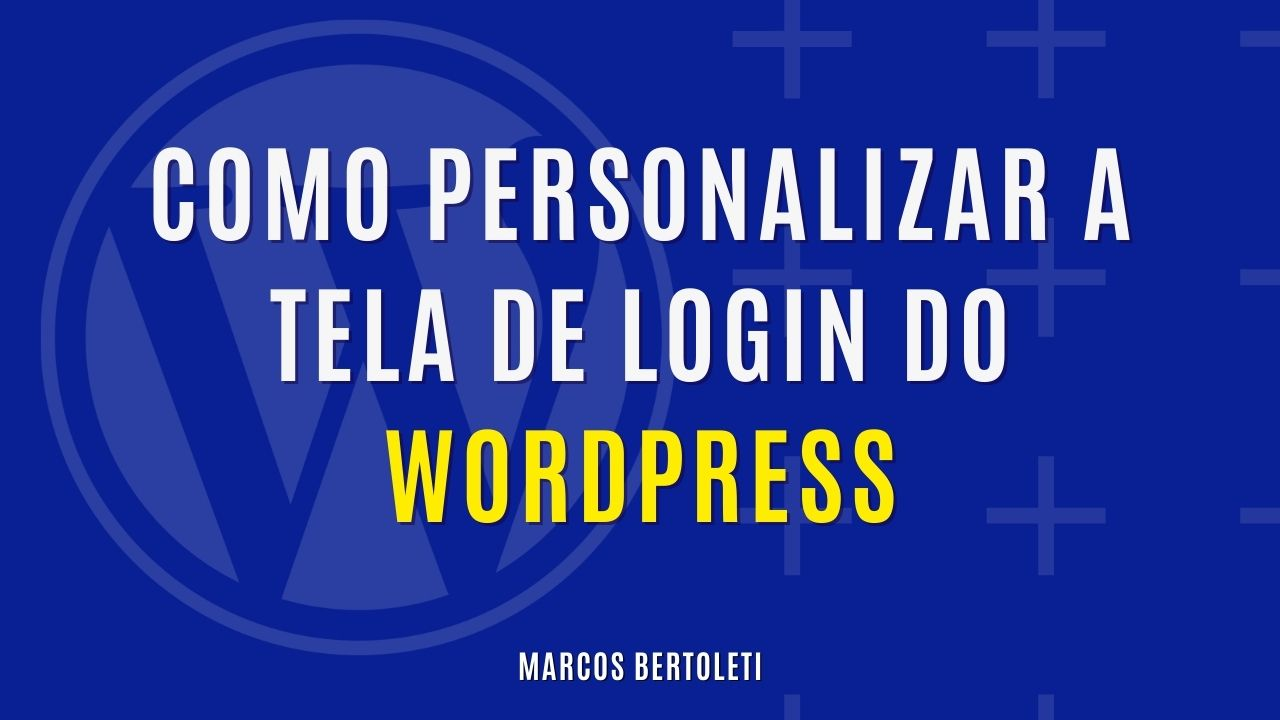 Como Personalizar a Tela de Login do WordPress