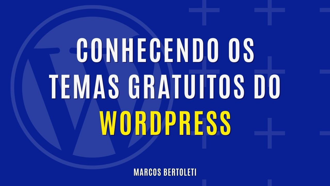 CONHECENDO OS TEMAS GRATUITOS DO WORDPRESS
