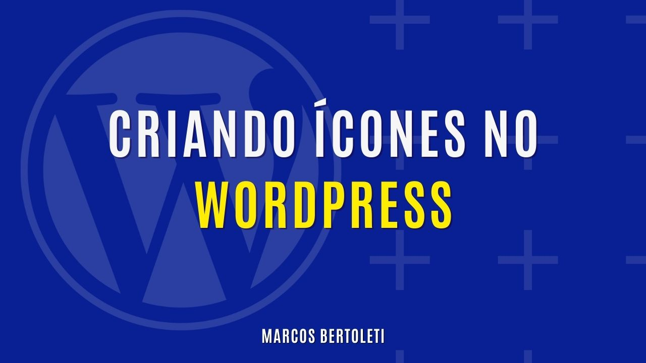 CRIANDO ÍCONES NO WORDPRESS