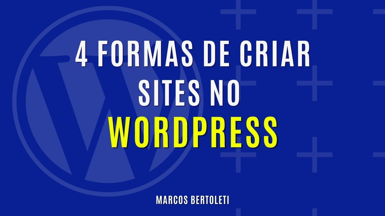 4 Formas de Criar Sites no WordPress