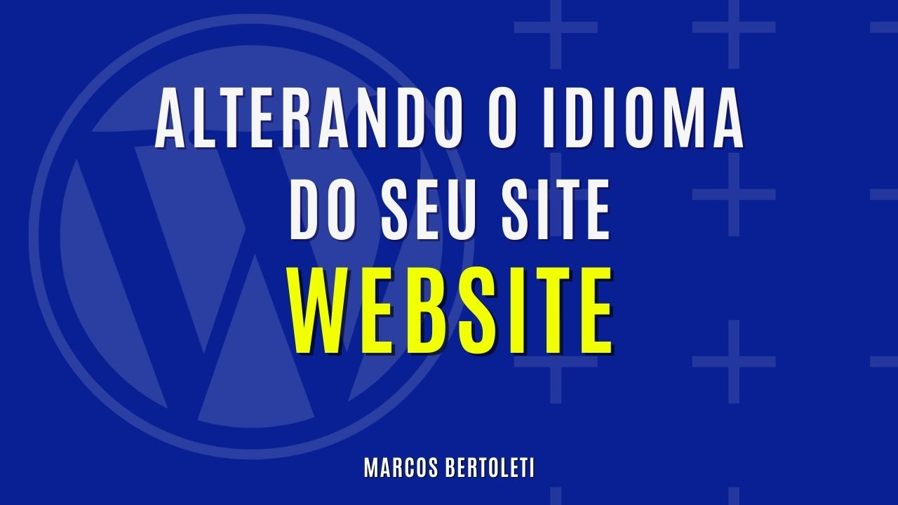 Como Alterar o Idioma do WordPress